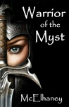 Warrior of the Myst by Scott McElhaney
