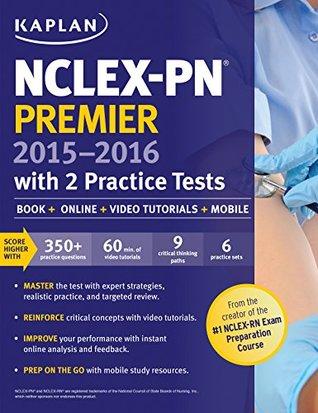 NCLEX-PN Premier 2015-2016 with 2 Practice Tests: Book + Online + Video Tutorials + Mobile