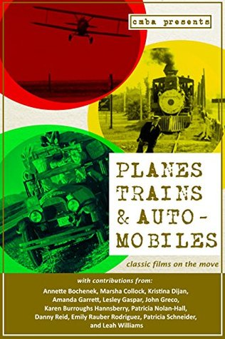 planes-trains-automobiles-classic-films-on-the-move-classic-movie-blog-association-presents-book-2