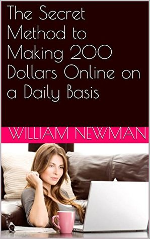 The Secret Method to Making 200 Dollars Online on a Daily Basis