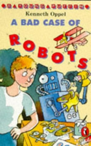 A Bad Case Of Robots by Kenneth Oppel