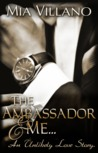 The Ambassador and Me (The Ambassador Trilogy #1)