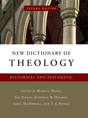 New Dictionary of Theology: Historical and Systematic