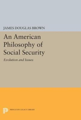 An American Philosophy of Social Security: Evolution and Issues