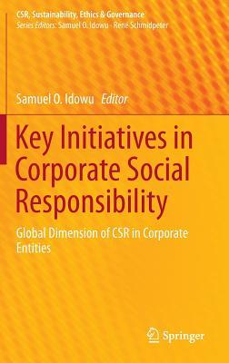Key Initiatives in Corporate Social Responsibility: Global Dimension of Csr in Corporate Entities