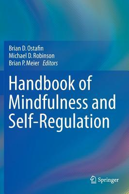 Handbook of Mindfulness and Self-Regulation