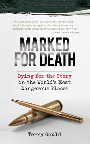 marked-for-death-dying-for-the-story-in-the-world-s-most-dangerous-places