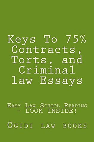 Keys To 75% Contracts, Torts, and Criminal law Essays (Prime Members Can Read This Book Free): (e book)