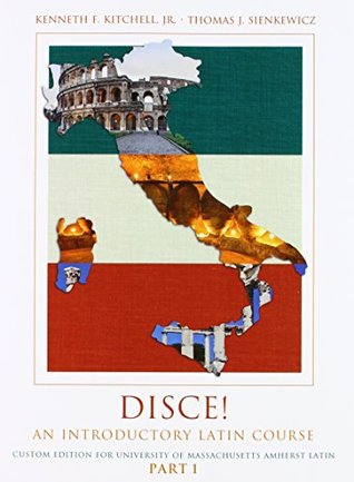 Disce! An Introductory Latin Course PACKAGE for University of Massachusetts-Amherst Latin 110 and 120
