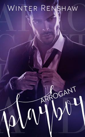 Arrogant Playboy (Arrogant, #3)