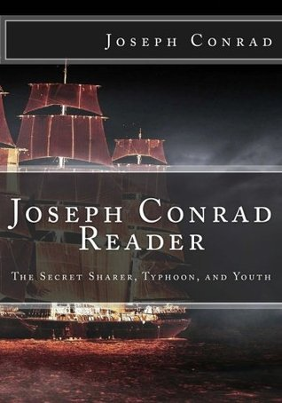 Joseph Conrad Reader: The Secret Sharer, Typhoon, and Youth