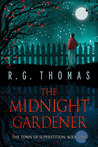 The Midnight Gardener (The Town of Superstition, #1)