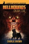 Hellhounds On My Tail (A Humbert and McGee Adventure Book 1)