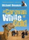 The Caravan of White Gold