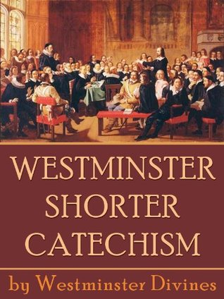Westminster Shorter Catechism by Westminster Assembly