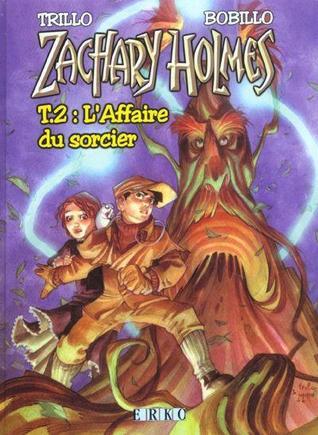 Zachary Holmes 2:  L'affaire du sorcier por Carlos Trillo, Juan Bobillo