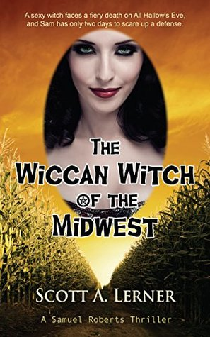 The Wiccan Witch of the Midwest (Samuel Roberts #4)
