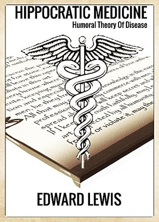 Hippocratic Medicine: Humoral Theory Of Disease