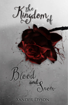 The Kingdom of Blood and Snow (The Age of Blood and Snow, #1)