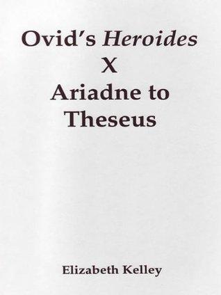 Ovid's Heroides X: Ariadne to Theseus