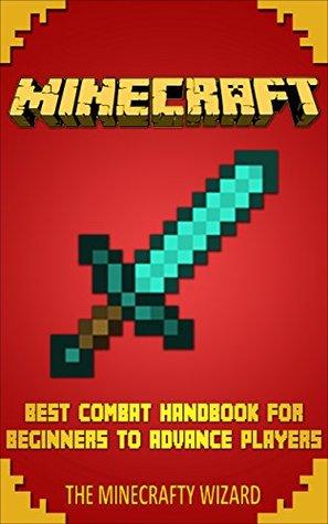 Minecraft: Best Combat Handbook For Beginners To Advance