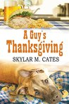 A Guy's Thanksgiving by Skylar M. Cates