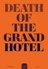 Death of the Grand Hotel