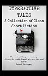 Typeractive Tales: A Collection of Clean Short Fiction