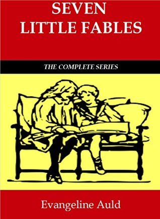 Seven Little Fables: The Complete Series