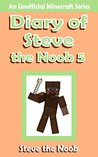 Diary of Steve the Noob 5 by Steve the Noob