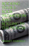 Rocking Your E-book Promotion And Rolling In The Dough