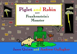 Piglet and Robin meet Frankenstein's Monster