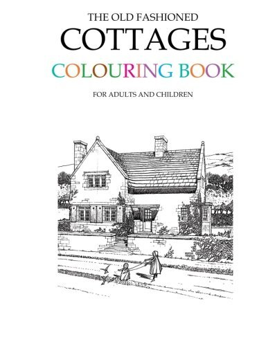 The Old Fashioned Cottages Colouring Book