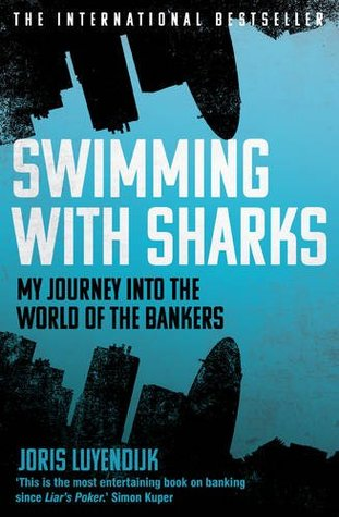 Swimming With Sharks by Joris Luyendijk