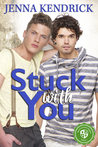 Stuck with You (Reinvented, #1)