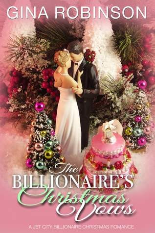 The Billionaire's Christmas Vows (Switched at Marriage #8; Jet City World #8)