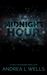 The Midnight Hour by Andrea L. Wells