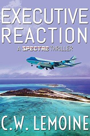 Executive Reaction (Spectre #4)