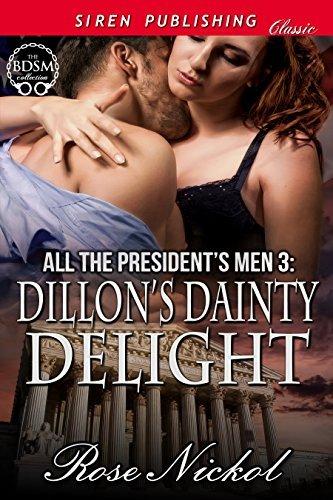 Dillon's Dainty Delight (All the President's Men #3)