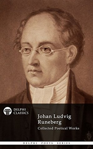 Johan Ludvig Runeberg: Collected Poetical Works