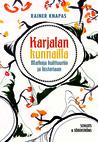 Karjalan kunnailla. Matkoja kulttuuriin ja historiaan by Rainer Knapas