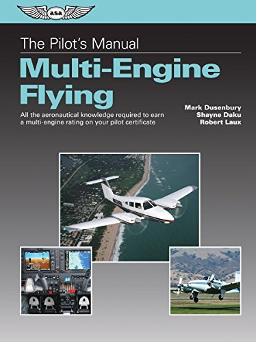 The Pilot's Manual: Multi-Engine Flying (Kindle edition): All the aeronautical knowledge required to earn a multi-engine rating on your pilot certificate (The Pilot's Manual Series)
