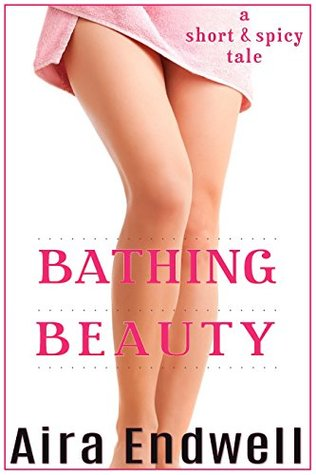 Bathing Beauty: a short & spicy spanking tale