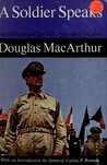 A Soldier Speaks: Public Papers and Speeches of General of the Army Douglas MacArthur