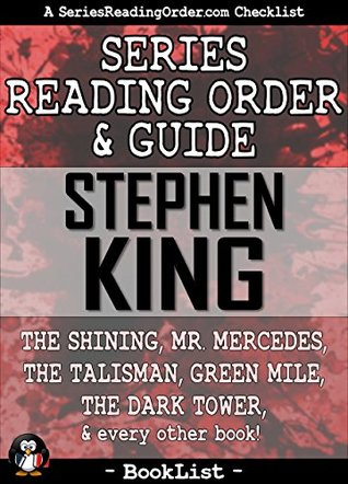 Stephen King Series Reading Order & Guide: The Shining, Mr. Mercedes, The Talisman, Green Mile, The Dark Tower, and every other book! (SeriesReadingOrder.com Book List 4)