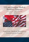 United States and Canadian Medical Residency Programs: A Guide for International Medical Graduates
