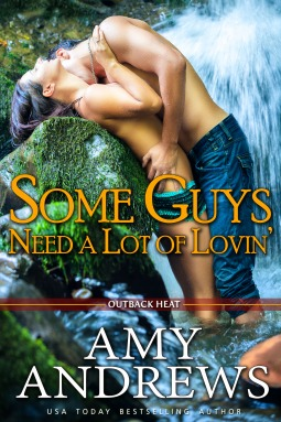 Some Guys Need a Lot of Lovin' (Outback Heat, #3)