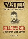 Billie's Kid: A true story about adoption