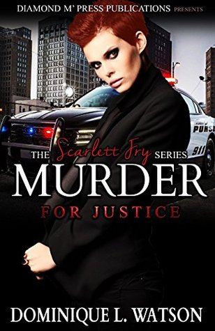 Murder for Justice by Dominique L. Watson