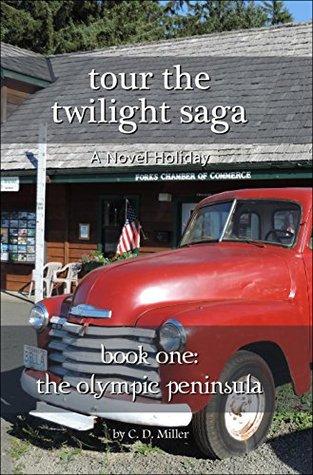 Tour the Twilight Saga Book One-the Olympic Peninsula